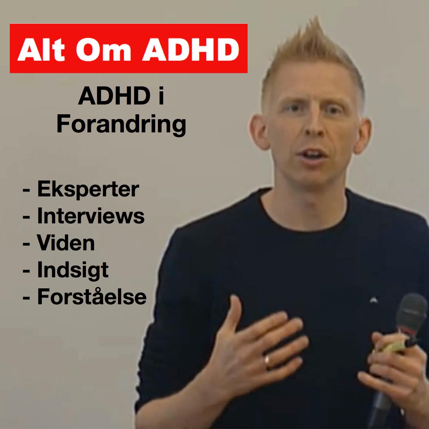 Alt Om ADHDs Podcast - ADHD I Forandring